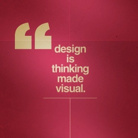 """""""Design is Thinking Made Visual."""" - Saul Bass 