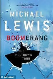 RECOMMENDED READING: Michael Lewis' 'Boomerang - The Meltdown Tour' | Countdown to Financial Armageddon | Scoop.it