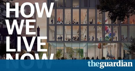 How we live now: inside the revolution in urban living | Adaptive Cities | Scoop.it