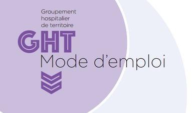 Groupements hospitaliers de territoire - Gérer un établissement de santé / médico-social - Ministère des Affaires sociales et de la Santé | Actu Management | Scoop.it