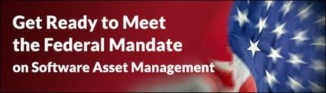 Get Ready to Meet the Federal Mandate on Software Asset Management Webinar | Software License Optimization and Software Asset Management | Scoop.it