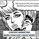 Content Marketing – More Than Just A Buzz Word | How To Market Online | Scoop.it