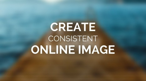 How To Create a Consistent Online Branding | Virtual Identity Pro | Scoop.it