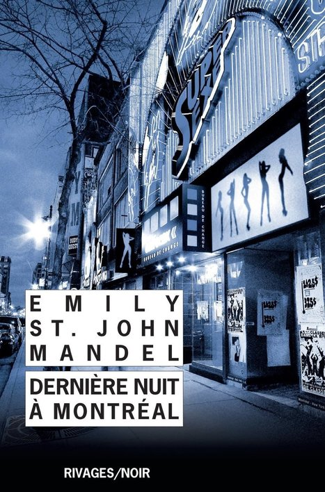 Dernière nuit à Montréal, Emily St John Mandel - Blog de critiques de livres sur Critique-moi !   Romans policiers   Scoop.it