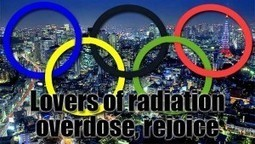 Lovers Of Radiation Overdose, Rejoice. Tokyo To Host The 2020 Olympics | Stirring Trouble Internationally - Humorous Comments and Analysis Of News And Current Affairs | News From Stirring Trouble Internationally | Scoop.it