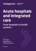 Integrated care: the end of the hospital as we know it? | Psycholitics & Psychonomics | Scoop.it