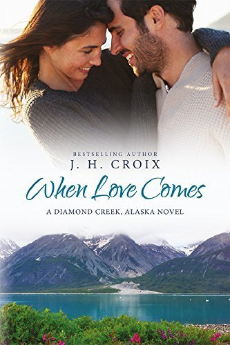 ROMANCE: When Love Comes: A Diamond Creek Alaska Novel, Contemporary Romance (Diamond Creek, Alaska Novels Book 1) | Ebook Shop | Scoop.it