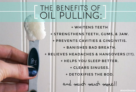 WTF is Oil Pulling + Why I'm Hooked | Fashionlush ☾ | The Food rEvolution | Scoop.it