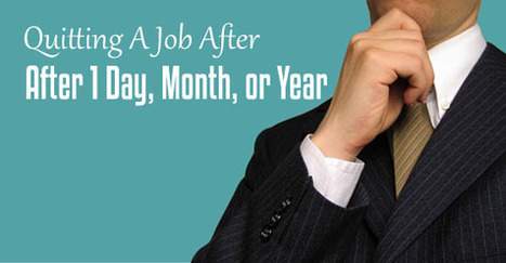 Quitting a Job after 1 Day, Month, Week or Year - WiseStep   Career development, Hiring,Recruitment, Interviews, Employment and Human Resources   Scoop.it