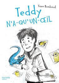Teddy n'a-qu'un-oeil / Yann Rambaud (Hachette) | Coups de cœurs jeunesse | Scoop.it