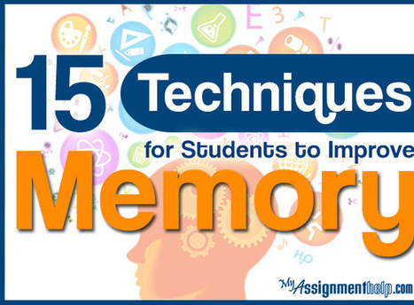 15 Easy Techniques for Students to Improve Memory | Assignment Help | Scoop.it