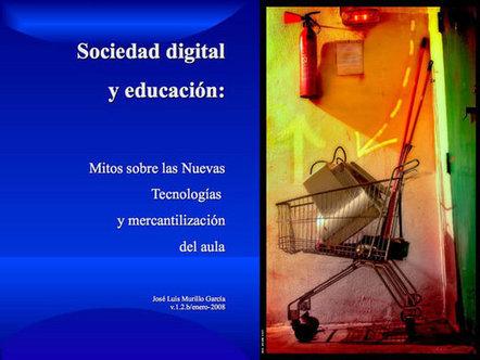 Sociedad digital y educación: mitos sobre TICs y mercantilización del aula - ediciones simbioticas | A New Society, a new education! | Scoop.it