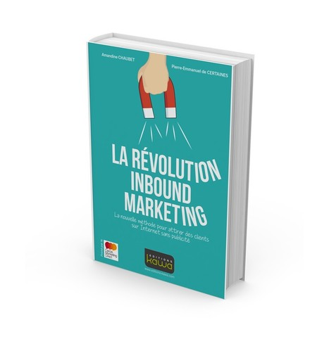 La révolution Inbound Marketing - La nouvelle méthode pour attirer des clients sur Internet sans publicité | Les News du CMD | Scoop.it