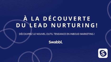 Le lead nurturing, késako ?   Demand Generation in B2B   Scoop.it