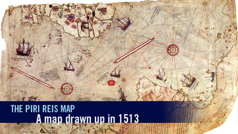 The mystery of the Piri Reis map: advanced cartography in the 1500's? | Spatial Geography | Scoop.it