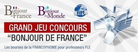 Grand jeu concours les Bourses de la Francophonie - Bonjour de France   Bonjour du Monde - FLE   Scoop.it