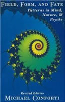 Book Review: Field, Form, and Fate: Patterns in Mind, Nature, and Psyche | Depth Psych Book Reviews | Scoop.it
