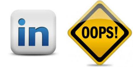 Foro E: Errores más habituales al usar LinkedIn | Formación y Desarrollo en entornos laborales | Scoop.it