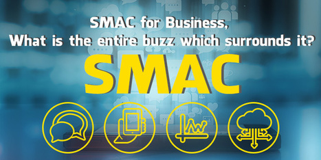SMAC for Business, What is the entire buzz which surrounds it? | Web Design and Development | Scoop.it