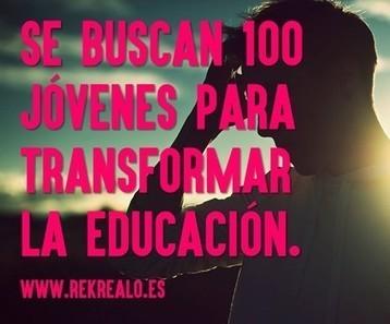 Rekréalo: se buscan 100 jóvenes para transformar la educación | APRENDIZAJE | Scoop.it