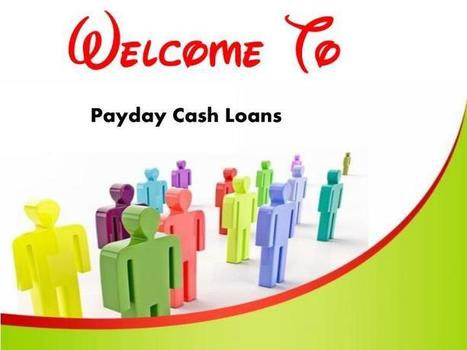 Payday Cash Loans- Avail This Service With Simple Terms And Condition | Easy Cash Loans | Scoop.it