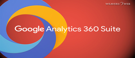Google Analytics 360 Suite: A New Dimension for the Enterprise Marketers | Web Design, Development and Digital Marketing | Scoop.it