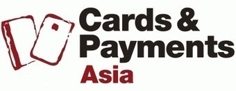 Cards & Payments Asia 2012 | 25 - 27 April 2012 | Payments 2.0 | Scoop.it