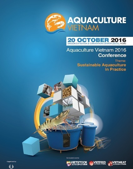 14/09/2016: Aquaculture Vietnam 2016 Conference | Global Aquaculture News & Events | Scoop.it