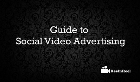 Ultimate Guide to Social Video Advertising | Video Marketing | Scoop.it