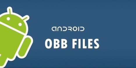 How to use playstore obb instead of obb files - Android Games, Apps, APK Downloads | Android Games APK Mods | Scoop.it