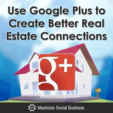 Use Google Plus to Create Better Real Estate Connections | Michigan Real Estate News | Scoop.it