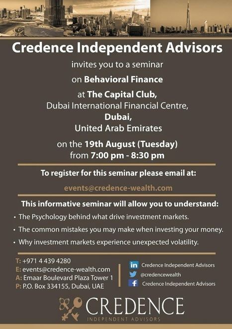 Credence Independent Advisors: Credence Independent Advisors Invites You To A Seminar On Behavioral Finance | Investment And Wealth Management Dubai | Scoop.it