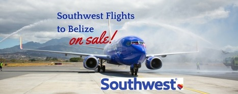 Southwest Ticket Sales to Belize Begin May 14th | Travel - Things to do in Belize | Scoop.it
