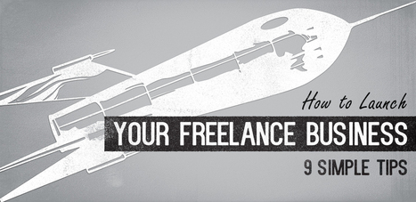 How to Launch your Freelance Business: 9 Simple Tips | GoMediaZine | translation, words, ideas | Scoop.it