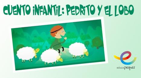 Pedrito y el lobo. Cuento clásico infantil. Educapeques | Educapeques Networks. Portal de educación | Scoop.it