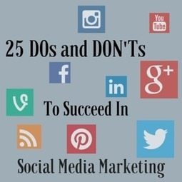 25 DOs and DON'Ts To Succeed In Social Media Marketing | Marc's Blog | SEO | Scoop.it