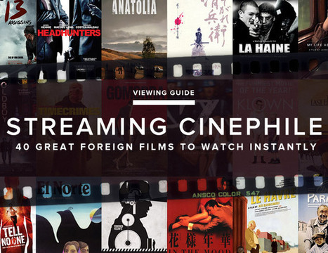 The 40 Best Foreign Films to Stream Instantly | Digital filmaking | Scoop.it