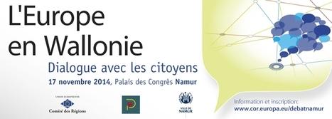 L'Europe en Wallonie : Dialogue avec les citoyens | Toutes les infos sur les projets FEDER-FSE 2014-2020 | Scoop.it