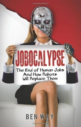 Jobocalypse: The End of Human Jobs and How Robo... | Swiss Startup Founders | Scoop.it