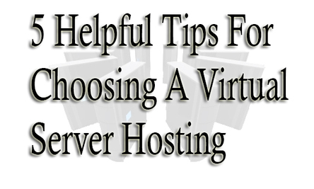 5 Helpful Tips For Choosing A Virtual Server Hosting | Alpha VBox Blog | Virtual Private Server & Dedicated Server | Scoop.it