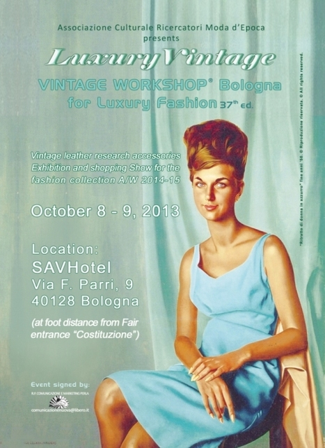 Vintage Workshop® Bologna for Luxury Fashion October 8-9 2013 | Only the EXTRAordinary | Scoop.it