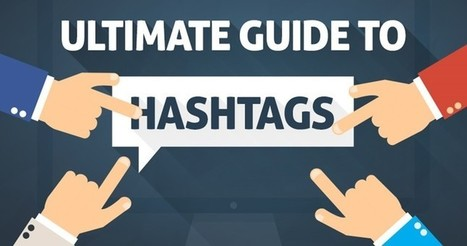 The Ultimate Guide to Hashtags | Digital Marketing | Scoop.it
