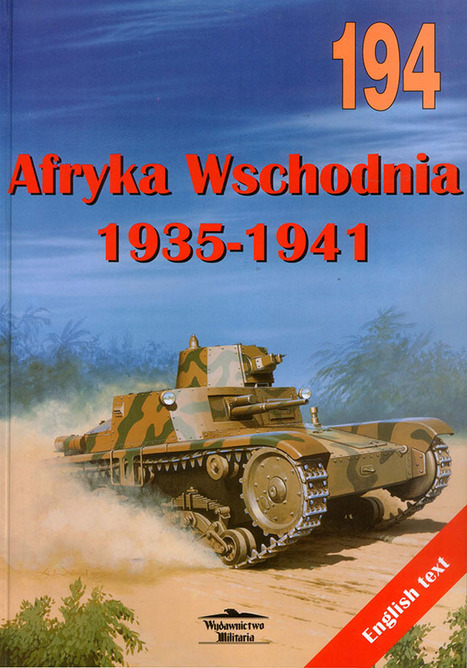 East Africa 1935-1941 – Wydawnictwo Militaria 194 | History Around the Net | Scoop.it