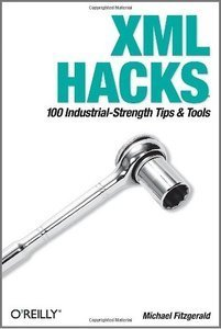 XML Hacks: 100 Industrial-Strength Tips and Tools Free eBooks Download | Free eBooks Download | Scoop.it