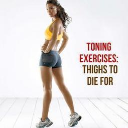 Toning exercises: thighs to die for!   Weight Loss   Scoop.it