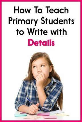 How To Teach Primary Students to Write with Details - Learning at the Primary Pond | Cool School Ideas | Scoop.it