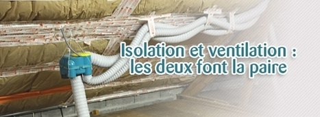 Isolation et ventilation : les 2 font la paire | Immobilier | Scoop.it