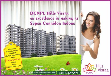 #DCNPL Hills Vistaa- An Excellence in Making at #SuperCorridor #Indore | Property in Indore | Scoop.it