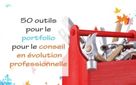 50 outils pour accompagner la démarche portfolio dans les parcours et transitions professionnelles ‹ Blog accompagner-demarche-portfolio.fr | blended learning | Scoop.it