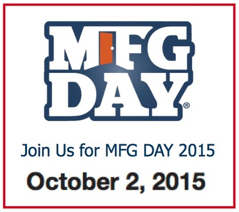 MFG DAY 2015 - SAVE the DATE - 10/02/15 | Manufacturing In the USA Today | Scoop.it